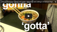 How to Pronounce 'gonna' and 'gotta': Reduction and Linking
