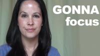 Pronunciation Focus: 'Gonna'