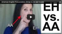 EH [ɛ] vs. AA [æ] Vowels