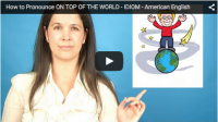 How to Pronounce ON TOP OF THE WORLD – IDIOM