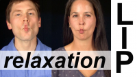 LIP RELAXATION EXERCISES — Vocal Exercises