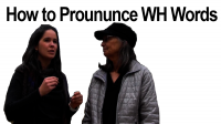 How to Pronounce WH Words — what, why, which