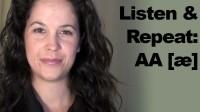 Listen+Repeat: AA [æ] Sound