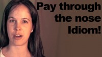 How to Pronounce the Idiom: 'Pay Through the Nose'