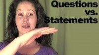 Questions vs. Statements