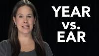 YEAR vs. EAR (vs. HEAR)