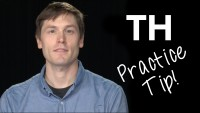 Practice Tip:  the TH Sounds