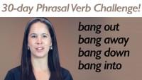 Phrasal Verb BANG