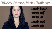 Phrasal Verb SNAP