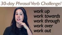 Phrasal Verb WORK part 1
