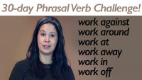 Phrasal Verb WORK part 2