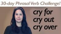 Phrasal Verb CRY
