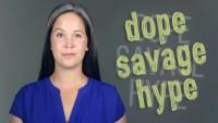 AMERICAN SLANG:  DOPE, SAVAGE, HYPE