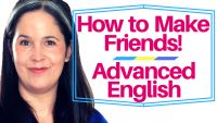 How to Make Friends | Advanced English Lesson
