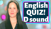 "SPEAKING ENGLISH QUIZ!—Know ALL 6 ""D"" Sounds?"