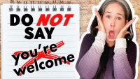 "Please DON'T Say ""You're Welcome""! – Better responses to THANK YOU 