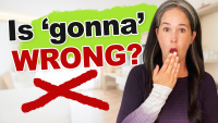 "When To Use Correctly ""GONNA"" 